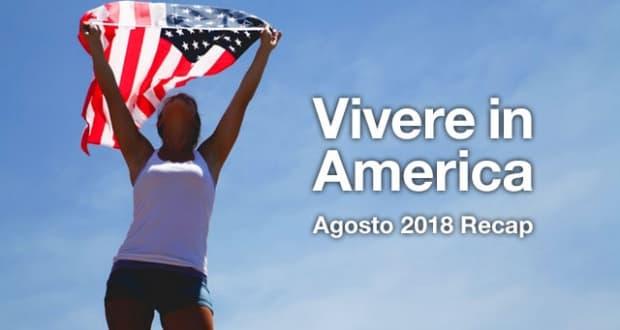 recap vivere in america agosto 2018